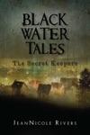 Black Water Tales: The Secret Keepers