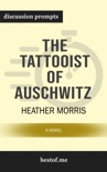 The Tattooist of Auschwitz: A Novel by Heather Morris (Discussion Prompts) book summary, reviews and downlod