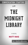 The Midnight Library: A Novel by Matt Haig: Conversation Starters book summary, reviews and downlod
