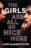 The Girls Are All So Nice Here book summary, reviews and downlod
