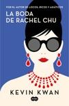 La boda de Rachel Chu book summary, reviews and downlod