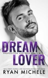 Dream Lover (Propositions and Proposals #1) book summary, reviews and downlod