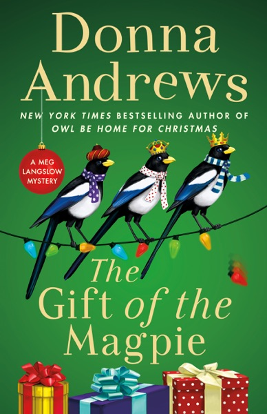 The Gift of the Magpie by Donna Andrews Book Summary, Reviews and E-Book Download