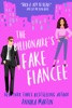 The Billionaire's Fake Fiancée: an opposites-attract romantic comedy book image