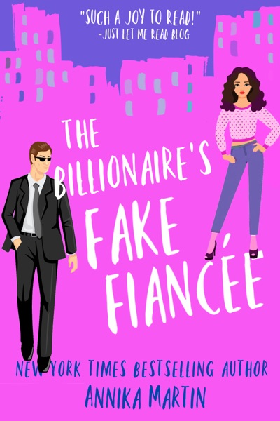 The Billionaire's Fake Fiancée: an opposites-attract romantic comedy by Annika Martin Book Summary, Reviews and E-Book Download