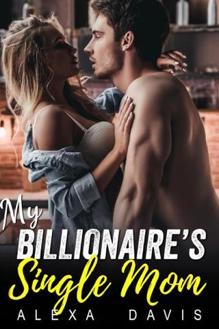 My Billionaire's Single Mom by Alexa Davis E-Book Download