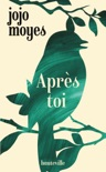 Après toi book summary, reviews and downlod