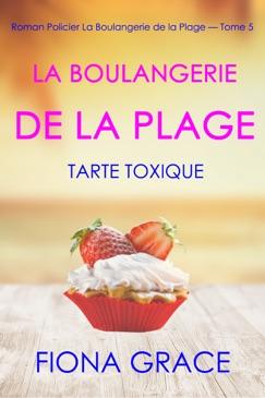 La Boulangerie de la Plage : Tarte Toxique (Roman Policier La Boulangerie de la Plage — Tome 5) E-Book Download