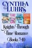 Knights Through Time Romance Books 7-10 book summary, reviews and downlod