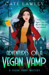 Adventures of a Vegan Vamp book summary, reviews and download