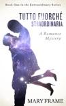 Tutto fuorché straordinaria book summary, reviews and downlod