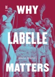 Why Labelle Matters book summary, reviews and download