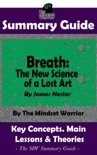 Summary Guide: Breath: The New Science of a Lost Art: By James Nestor The Mindset Warrior Summary Guide book summary, reviews and downlod