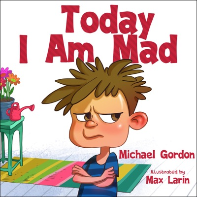Today I Am Mad by Michael Gordon Book Summary, Reviews and E-Book Download