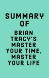 Summary of Brian Tracy's Master Your Time, Master Your Life book summary, reviews and downlod