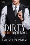 Dirty Filthy Rich Boys