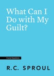 What Can I Do with My Guilt? book summary, reviews and download