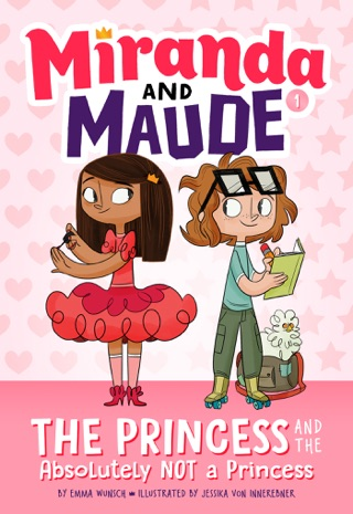 The Princess and the Absolutely Not a Princess (Miranda and Maude #1) by Harry N. Abrams, Inc. book summary, reviews and downlod