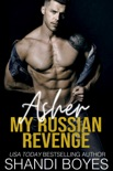 Asher: My Russian Revenge book summary, reviews and downlod