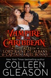 Vampire of the Caribbean: Tales of Lord Raine St. Albans & Captain Arial Bonny book summary, reviews and downlod