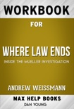 Where Law Ends by Andrew Weissmann (Max Help Workbooks) book summary, reviews and downlod