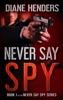 Never Say Spy book image