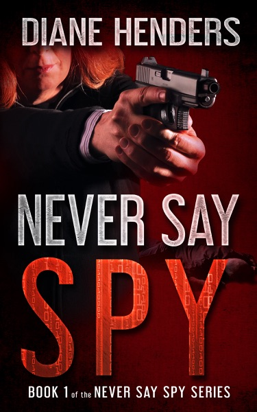 Never Say Spy by Diane Henders Book Summary, Reviews and E-Book Download
