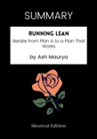 SUMMARY - Running Lean: Iterate from Plan A to a Plan That Works by Ash Maurya book summary, reviews and downlod
