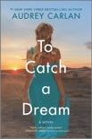To Catch a Dream book summary, reviews and downlod