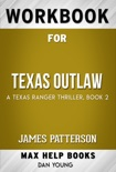 Texas Outlaw (A Texas Ranger Thriller, 2) by James Patterson (Max Help Workbooks) book summary, reviews and downlod