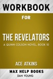 The Revelators: A Quin Colson novel, book 10 by Ace Atkins (MaxHelp Workbooks) book summary, reviews and downlod