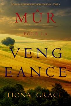 Mûr pour la Vengeance (Roman à Suspense en Vignoble Toscan – Tome 5) E-Book Download