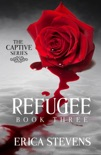 Refugee (The Captive Series Book 3) book summary, reviews and download