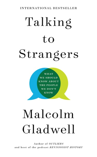 Talking to Strangers by Malcolm Gladwell Book Summary, Reviews and E-Book Download