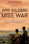 Why Soldiers Miss War book summary, reviews and download