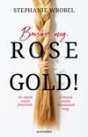 Bocsáss meg, Rose Gold! book summary, reviews and downlod