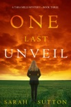 One Last Unveil (A Tara Mills Mystery—Book Three) book summary, reviews and downlod