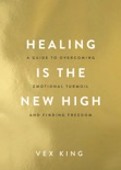 Healing Is the New High e-book
