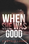 When She Was Good book summary, reviews and downlod