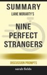Summary of Nine Perfect Strangers by Liane Moriarty (Discussion Prompts) book summary, reviews and downlod
