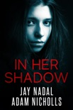 In Her Shadow book summary, reviews and downlod