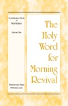 The Holy Word for Morning Revival - Crystallization-study of Numbers, Volume 1 book summary, reviews and downlod
