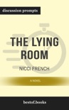 The Lying Room: A Novel by Nicci French (Discussion Prompts) book summary, reviews and downlod