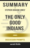 The Only Good Indians: A Novel by Stephen Graham Jones (Discussion Prompts) book summary, reviews and downlod