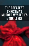 The Greatest Christmas Murder Mysteries & Thrillers book summary, reviews and downlod