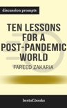 Ten Lessons for a Post-Pandemic World by Fareed Zakaria (Discussion Prompts) book summary, reviews and downlod