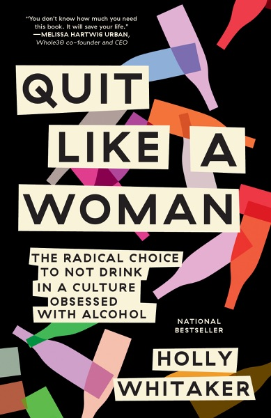 Quit Like a Woman by Holly Whitaker Book Summary, Reviews and E-Book Download