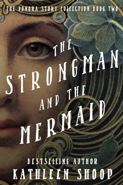 The Strongman and the Mermaid by Kathleen Shoop Book Summary, Reviews and E-Book Download