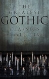 The Greatest Gothic Classics of All Time book summary, reviews and downlod