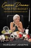 Caviar Dreams, Tuna Fish Budget book summary, reviews and download